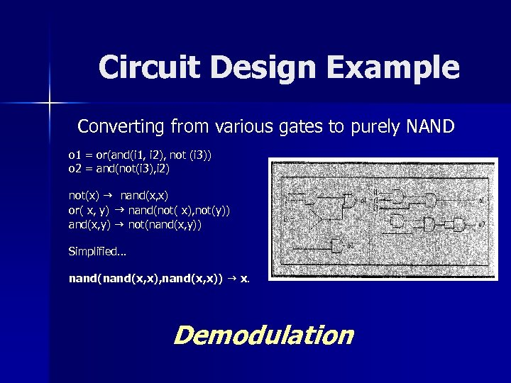 Circuit Design Example Converting from various gates to purely NAND o 1 = or(and(i