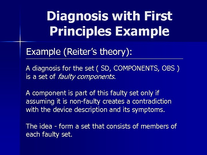 Diagnosis with First Principles Example (Reiter's theory): A diagnosis for the set ( SD,