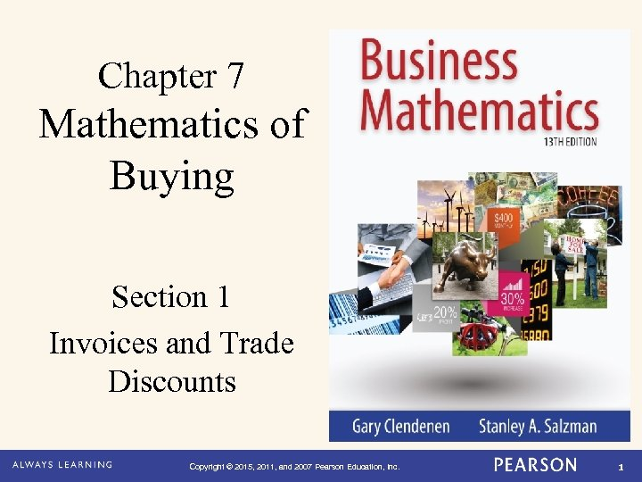 Chapter 7 Mathematics of Buying Section 1 Invoices and Trade Discounts Copyright © 2015,