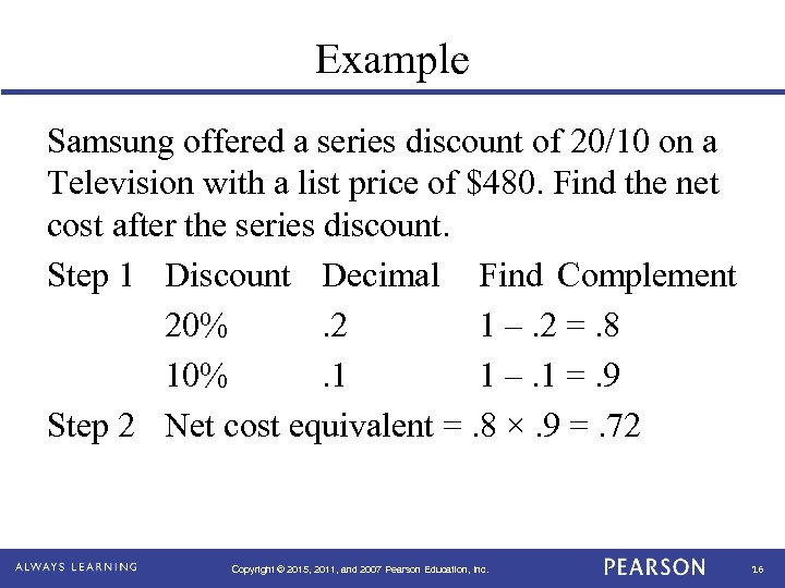Example Samsung offered a series discount of 20/10 on a Television with a list