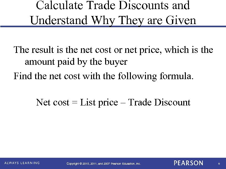 Calculate Trade Discounts and Understand Why They are Given The result is the net