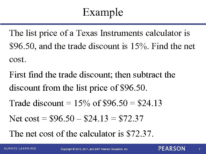 Example The list price of a Texas Instruments calculator is $96. 50, and the