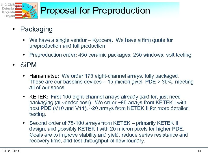 LHC CMS Detector Upgrade Project Proposal for Preproduction • Packaging • We have a