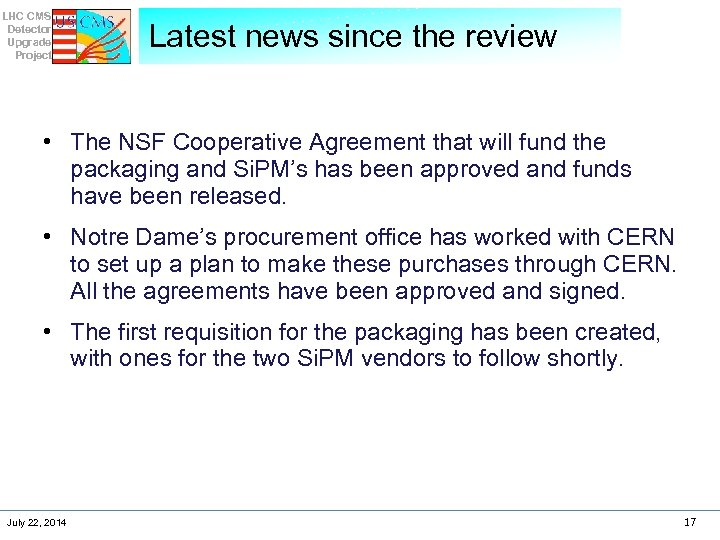 LHC CMS Detector Upgrade Project Latest news since the review • The NSF Cooperative