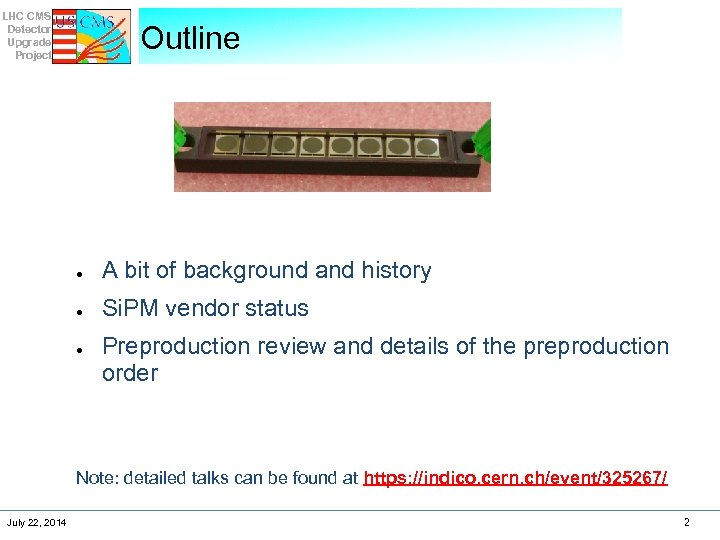 LHC CMS Detector Upgrade Project Outline ● A bit of background and history ●