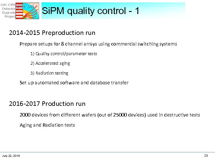 LHC CMS Detector Upgrade Project Si. PM quality control - 1 2014 -2015 Preproduction