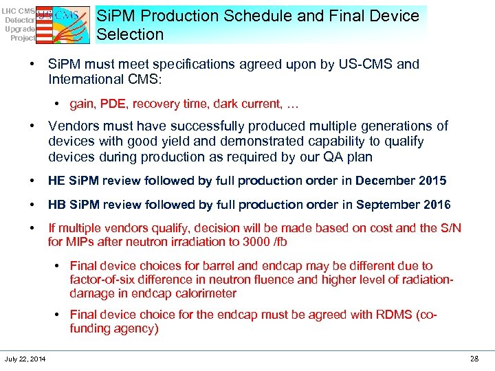LHC CMS Detector Upgrade Project Si. PM Production Schedule and Final Device Selection •