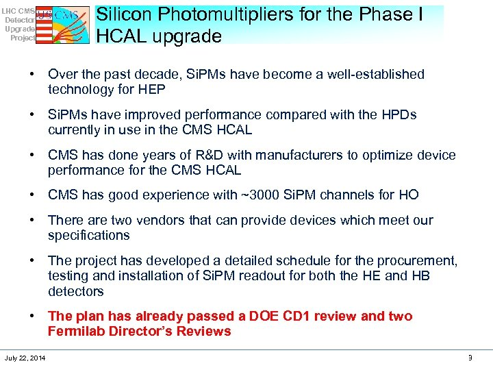 LHC CMS Detector Upgrade Project Silicon Photomultipliers for the Phase I HCAL upgrade •