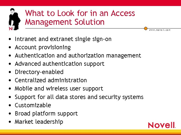 What to Look for in an Access Management Solution • • • Intranet and