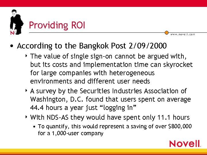 Providing ROI • According to the Bangkok Post 2/09/2000 4 The value of single