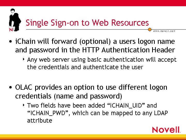 Single Sign-on to Web Resources • i. Chain will forward (optional) a users logon
