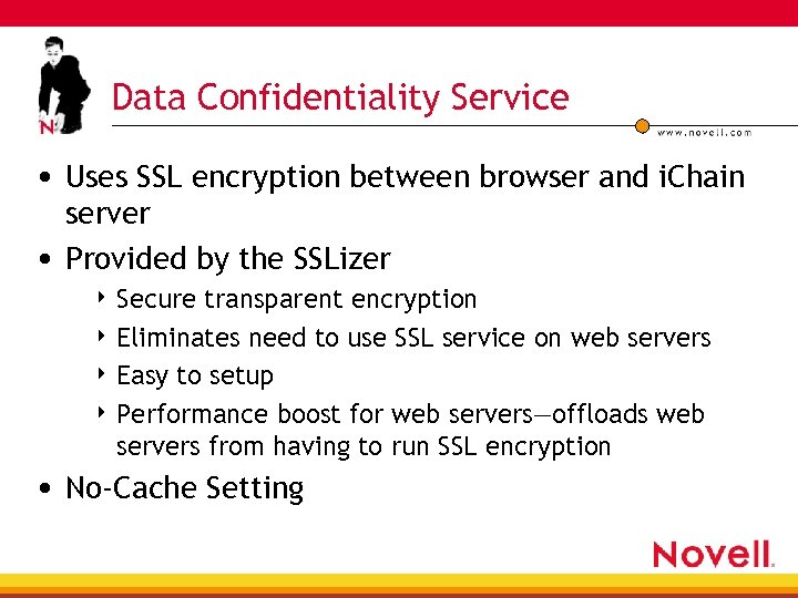 Data Confidentiality Service • Uses SSL encryption between browser and i. Chain server •