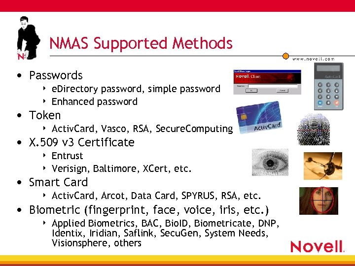 NMAS Supported Methods • Passwords 4 e. Directory password, simple password Enhanced password 4