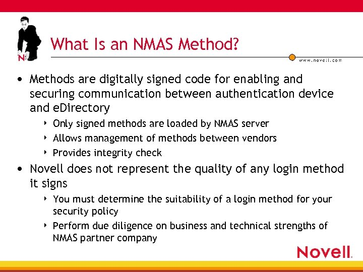 What Is an NMAS Method? • Methods are digitally signed code for enabling and