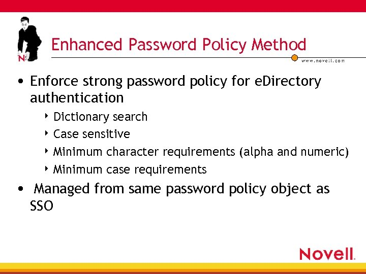 Enhanced Password Policy Method • Enforce strong password policy for e. Directory authentication 4