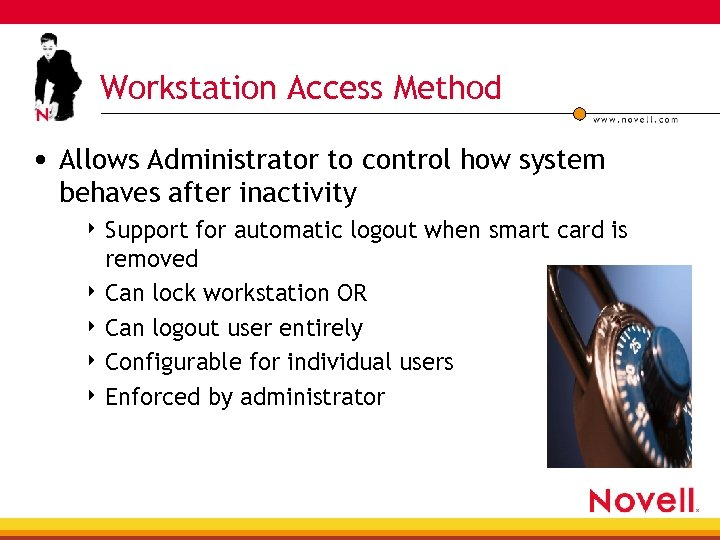 Workstation Access Method • Allows Administrator to control how system behaves after inactivity 4