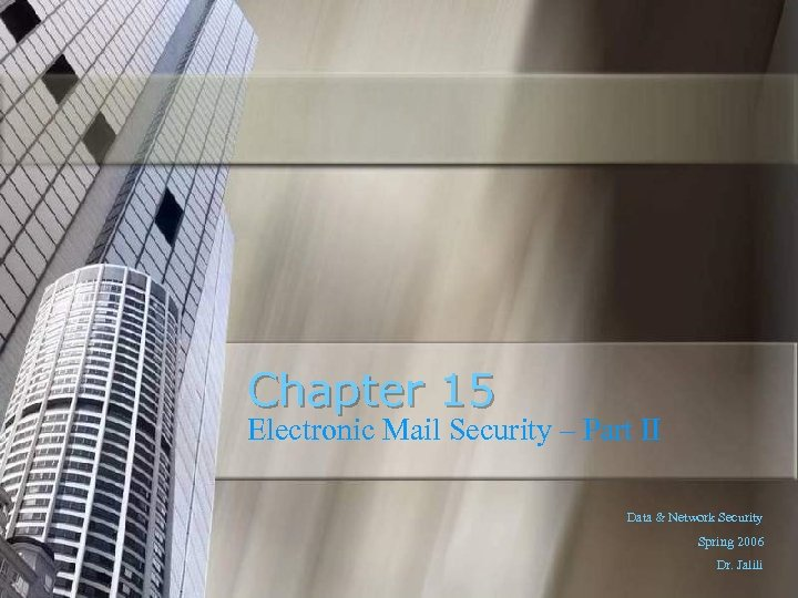 Chapter 15 Electronic Mail Security – Part II Data & Network Security Spring 2006