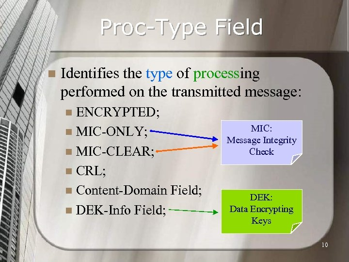 Proc-Type Field n Identifies the type of processing performed on the transmitted message: ENCRYPTED;