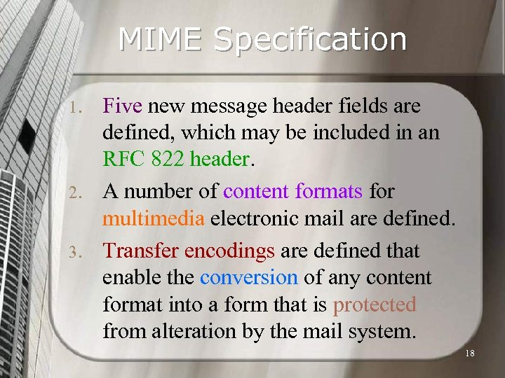 MIME Specification 1. 2. 3. Five new message header fields are defined, which may