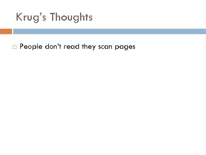 Krug's Thoughts People don't read they scan pages