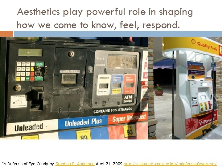 Aesthetics play powerful role in shaping how we come to know, feel, respond. In
