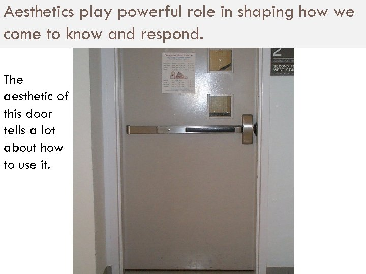 Aesthetics play powerful role in shaping how we come to know and respond. The