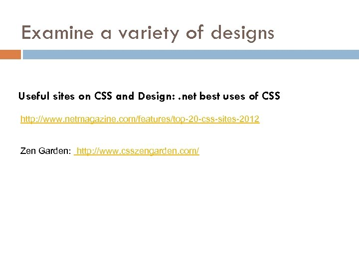 Examine a variety of designs Useful sites on CSS and Design: . net best
