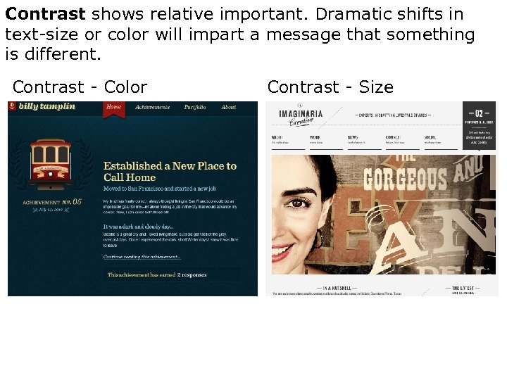 Contrast shows relative important. Dramatic shifts in text-size or color will impart a message