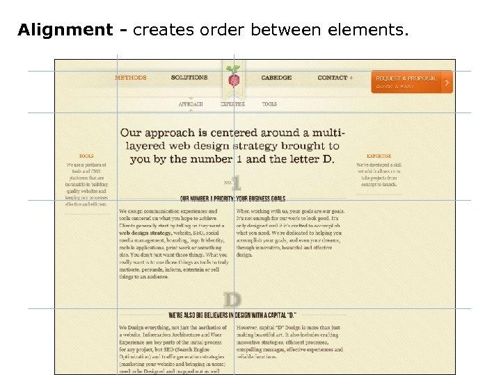 Alignment - creates order between elements.