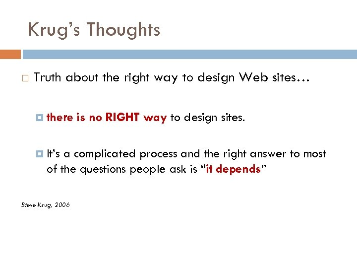 Krug's Thoughts Truth about the right way to design Web sites… there It's is