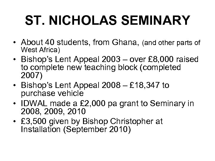 ST. NICHOLAS SEMINARY • About 40 students, from Ghana, (and other parts of West
