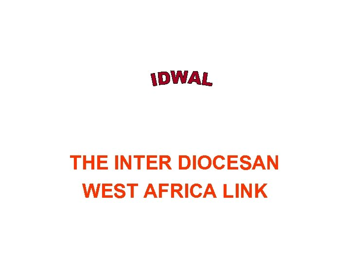 THE INTER DIOCESAN WEST AFRICA LINK