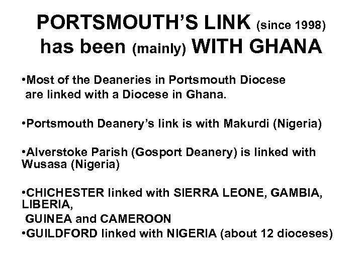 PORTSMOUTH'S LINK (since 1998) has been (mainly) WITH GHANA • Most of the Deaneries