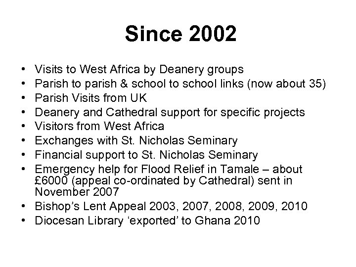 Since 2002 • • Visits to West Africa by Deanery groups Parish to parish