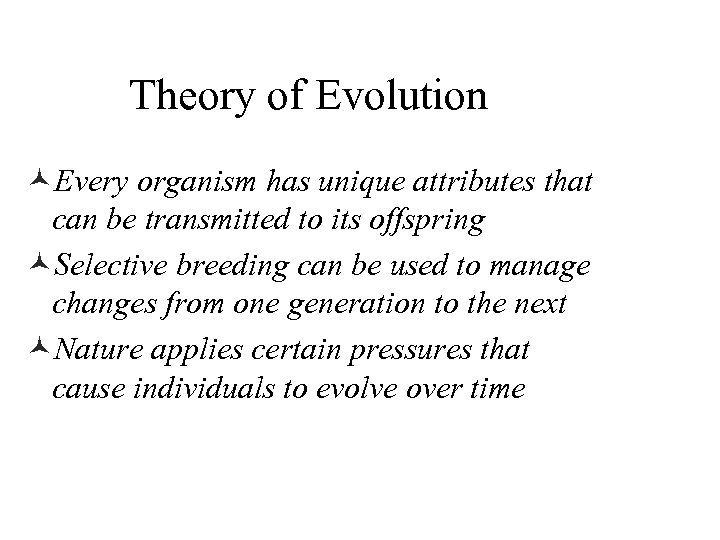 Theory of Evolution ©Every organism has unique attributes that can be transmitted to its