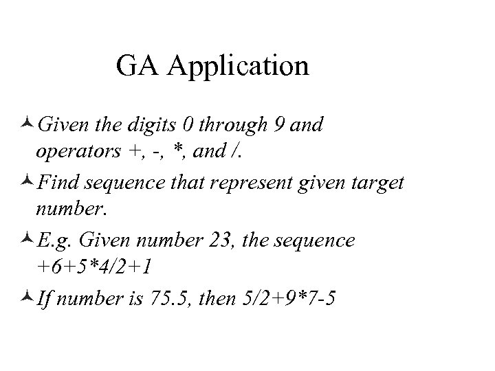 GA Application ©Given the digits 0 through 9 and operators +, -, *, and