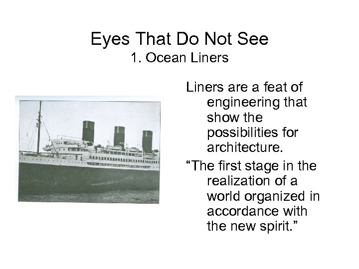 Eyes That Do Not See 1. Ocean Liners are a feat of engineering that
