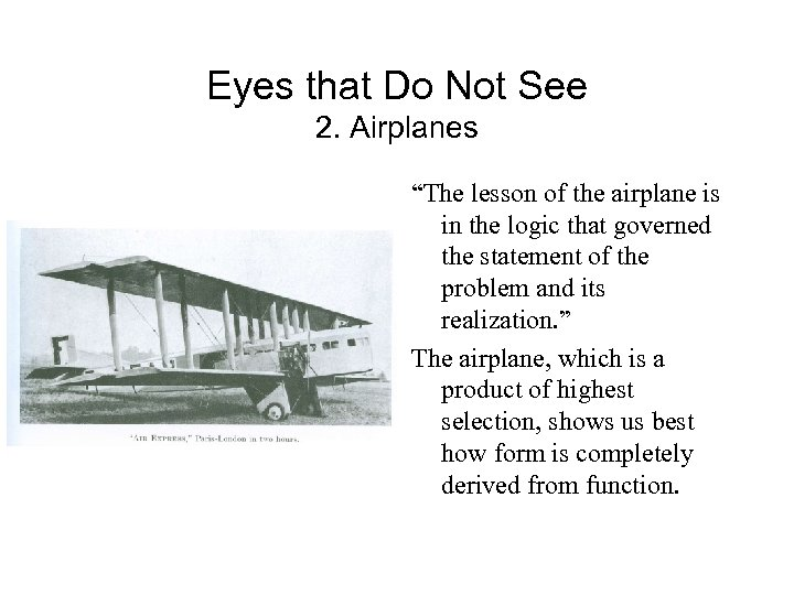 """Eyes that Do Not See 2. Airplanes """"The lesson of the airplane is in"""