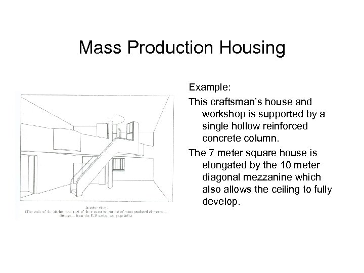 Mass Production Housing Example: This craftsman's house and workshop is supported by a single