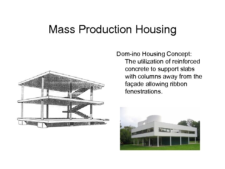 Mass Production Housing Dom-ino Housing Concept: The utilization of reinforced concrete to support slabs