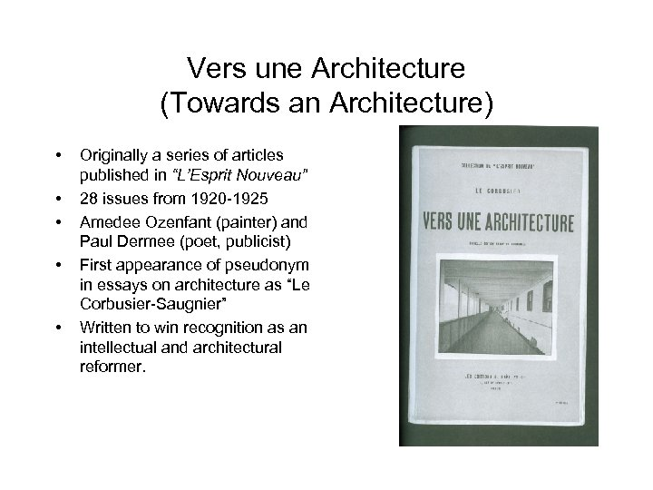 Vers une Architecture (Towards an Architecture) • • • Originally a series of articles