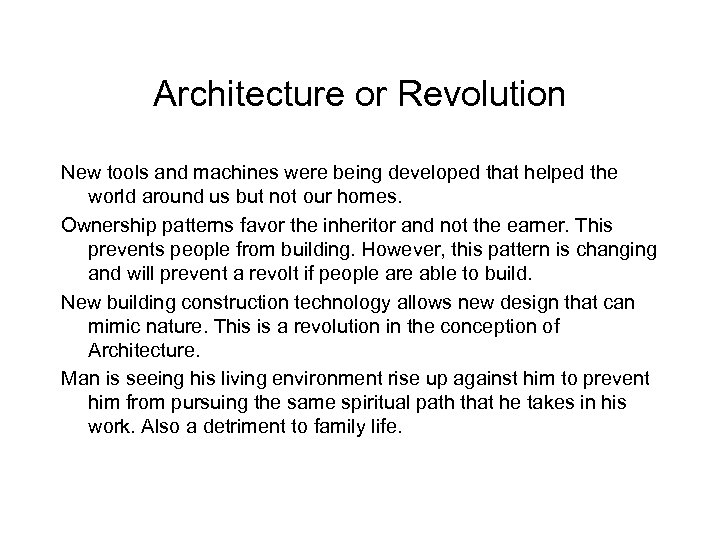 Architecture or Revolution New tools and machines were being developed that helped the world