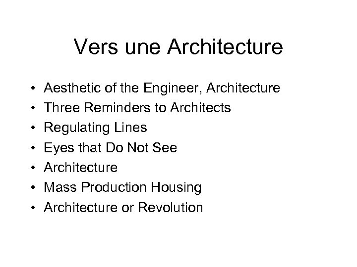 Vers une Architecture • • Aesthetic of the Engineer, Architecture Three Reminders to Architects