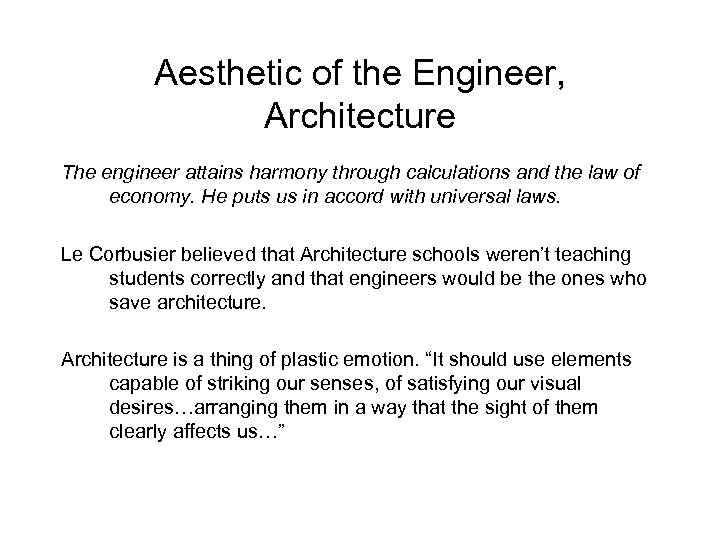 Aesthetic of the Engineer, Architecture The engineer attains harmony through calculations and the law