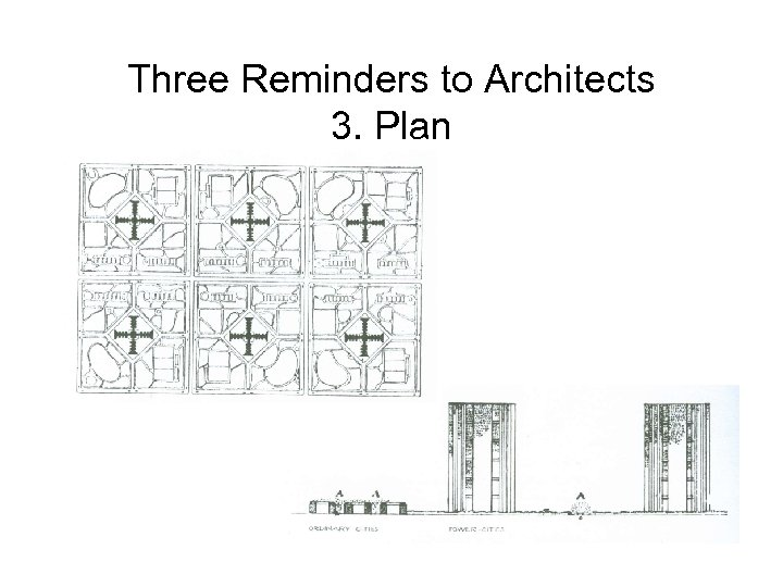 Three Reminders to Architects 3. Plan