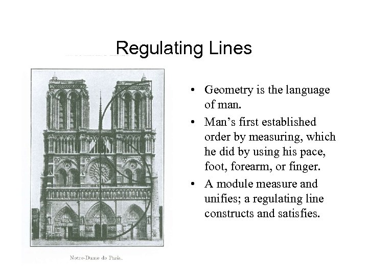Regulating Lines • Geometry is the language of man. • Man's first established order