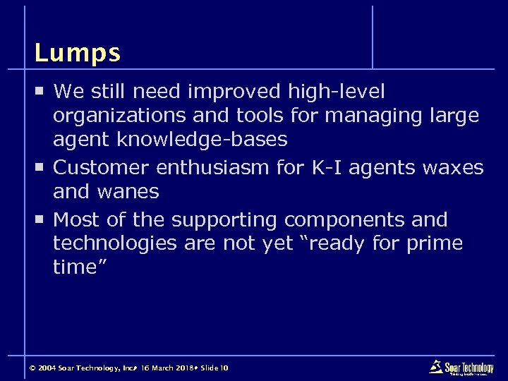 Lumps ¡ We still need improved high-level organizations and tools for managing large agent