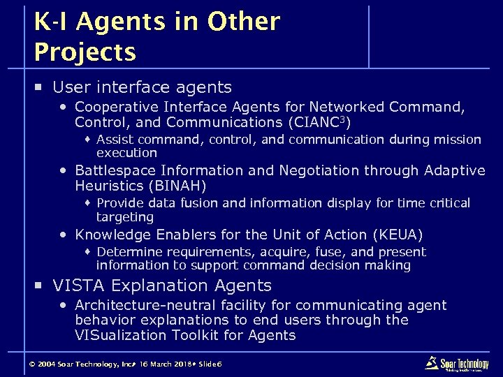 K-I Agents in Other Projects ¡ User interface agents Cooperative Interface Agents for Networked