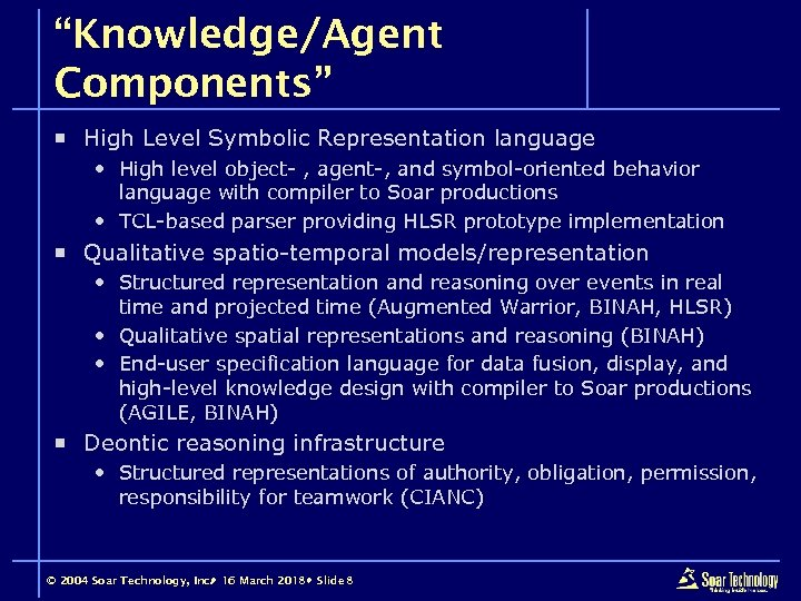 """Knowledge/Agent Components"" ¡ High Level Symbolic Representation language High level object- , agent-, and"
