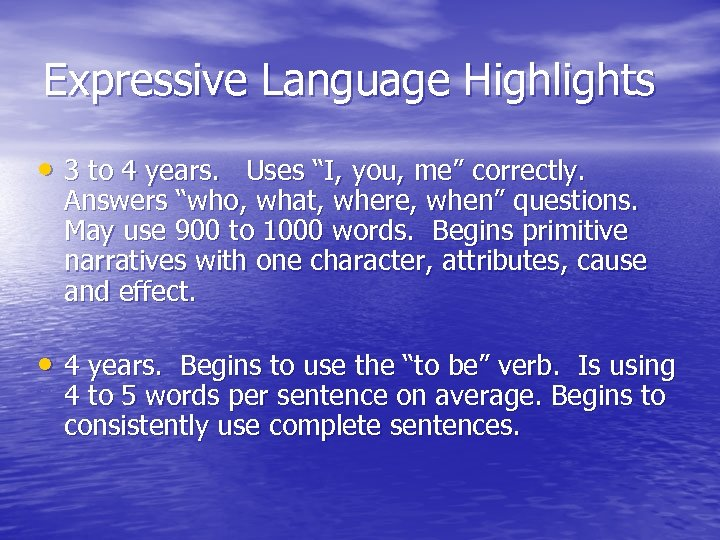 """Expressive Language Highlights • 3 to 4 years. Uses """"I, you, me"""" correctly. Answers"""